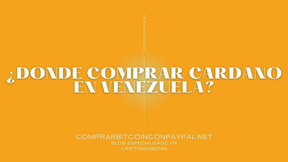 ¿Dónde comprar Cardano en Venezuela?