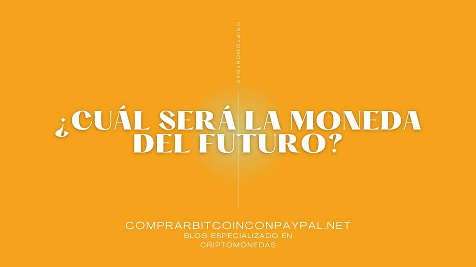 ¿Cuál será la moneda del futuro?